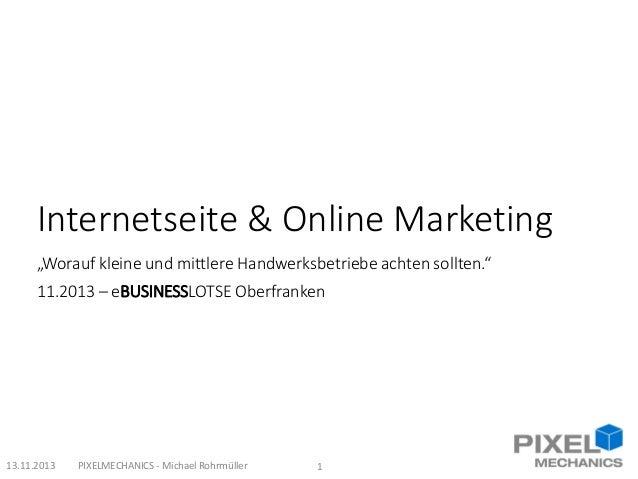 """Internetseite & Online Marketing """"Worauf kleine und mittlere Handwerksbetriebe achten sollten."""" 11.2013 – eBUSINESSLOTSE O..."""