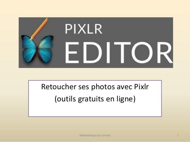 Retoucher ses photos avec Pixlr (outils gratuits en ligne) Médiathèque de Lorient 1