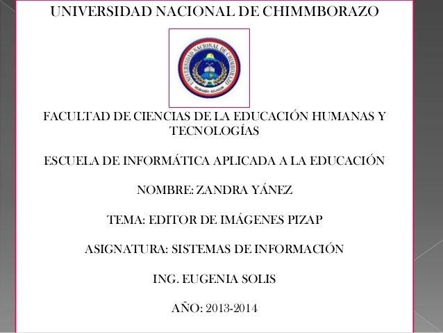 UNIVERSIDAD NACIONAL DE CHIMMBORAZO  FACULTAD DE CIENCIAS DE LA EDUCACIÓN HUMANAS Y TECNOLOGÍAS ESCUELA DE INFORMÁTICA APL...