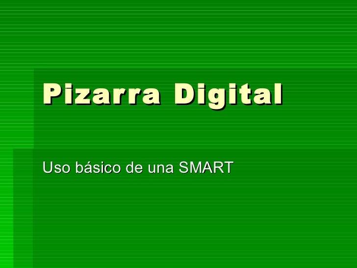 Pizarra Digital Uso básico de una SMART