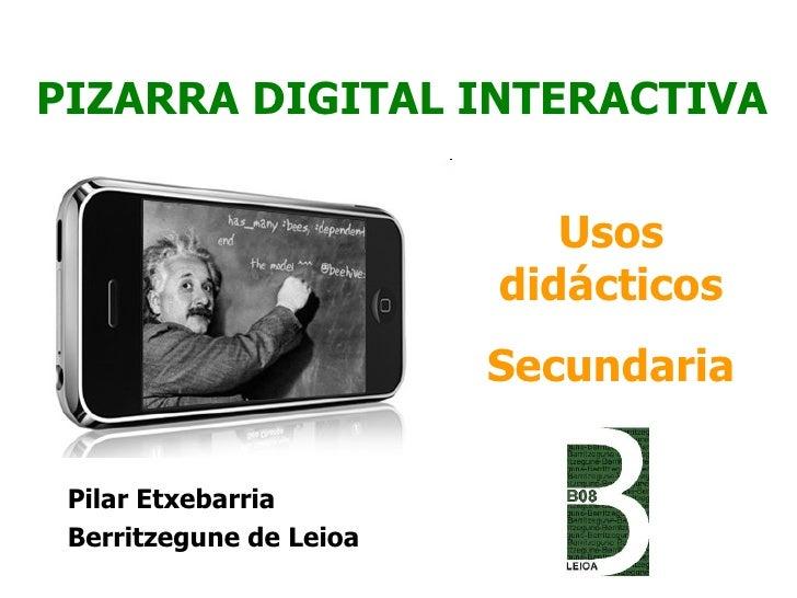 PIZARRA DIGITAL INTERACTIVA                            Usos                         didácticos                         Sec...