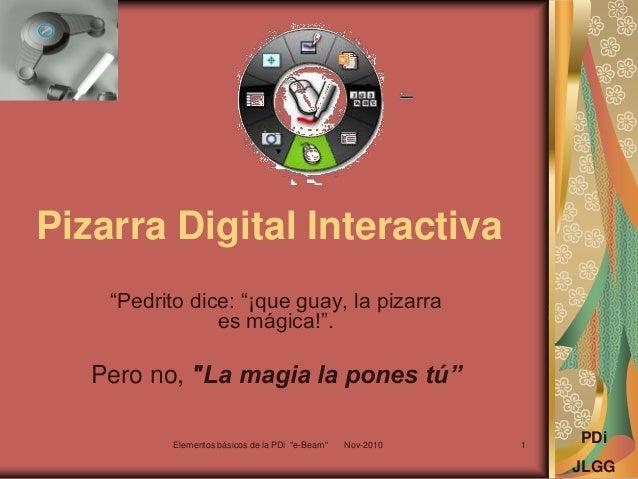 """Pizarra Digital Interactiva """"Pedrito dice: """"¡que guay, la pizarra es mágica!"""". Pero no, """"La magia la pones tú"""" PDi JLGG El..."""