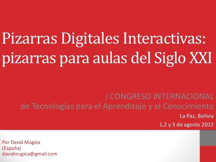 Pizarras Digitales Interactivas:pizarras para aulas del Siglo XXI                               I CONGRESO INTERNACIONAL  ...