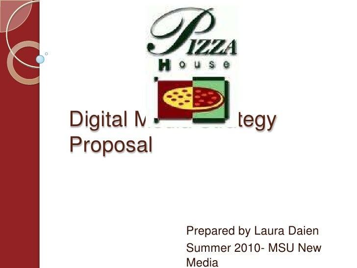 Digital Media Strategy Proposal<br />Prepared by Laura Daien<br />Summer 2010- MSU New Media<br />