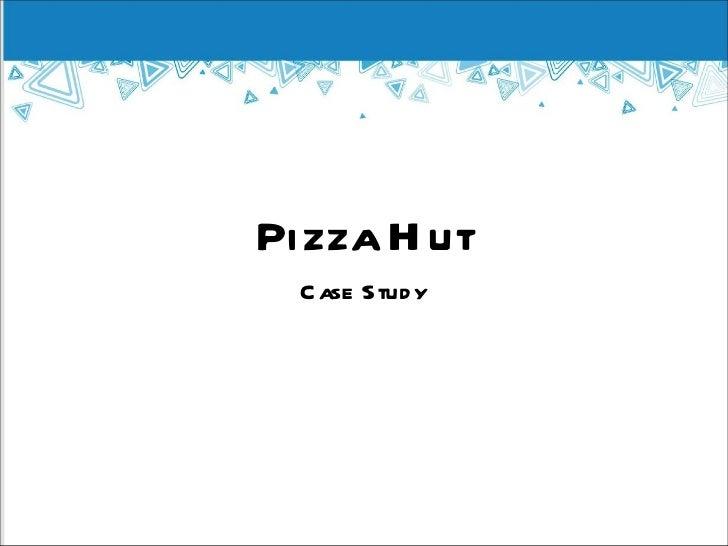 Pizza hut case study - FB