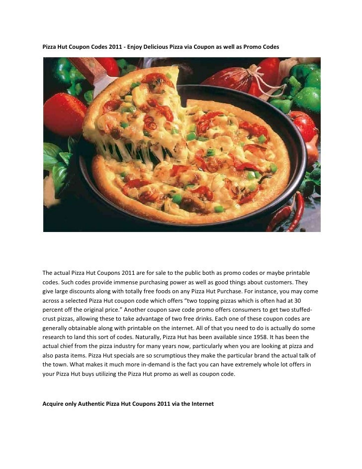 Pizza Hut Coupon Codes 2011 - Enjoy Delicious Pizza via Coupon as well as Promo CodesThe actual Pizza Hut Coupons 2011 are...