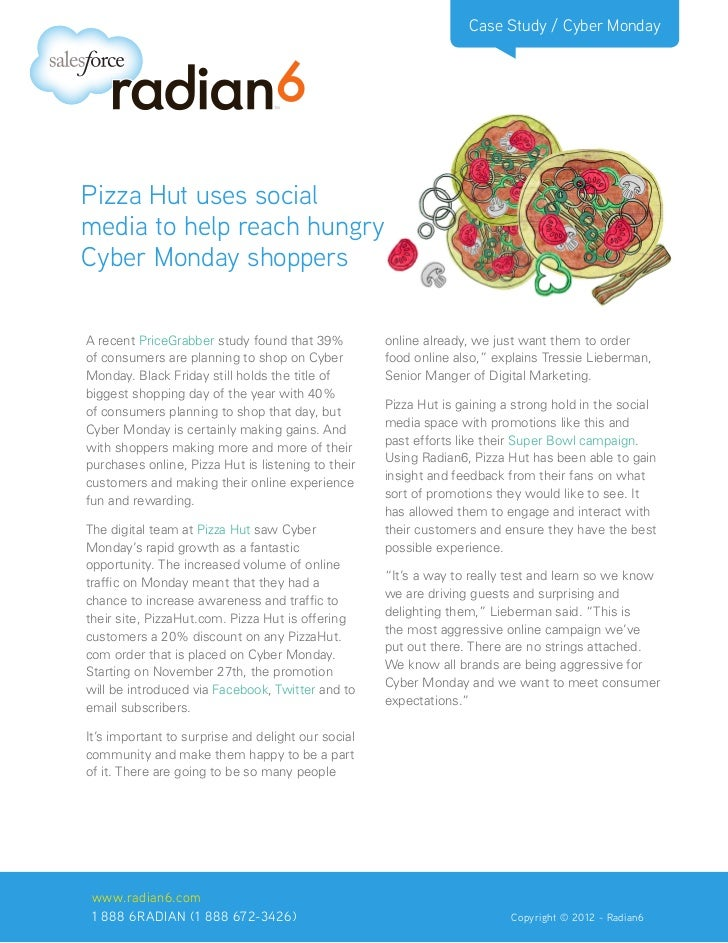 Case Study / Cyber MondayPizza Hut uses socialmedia to help reach hungryCyber Monday shoppersA recent PriceGrabber study f...