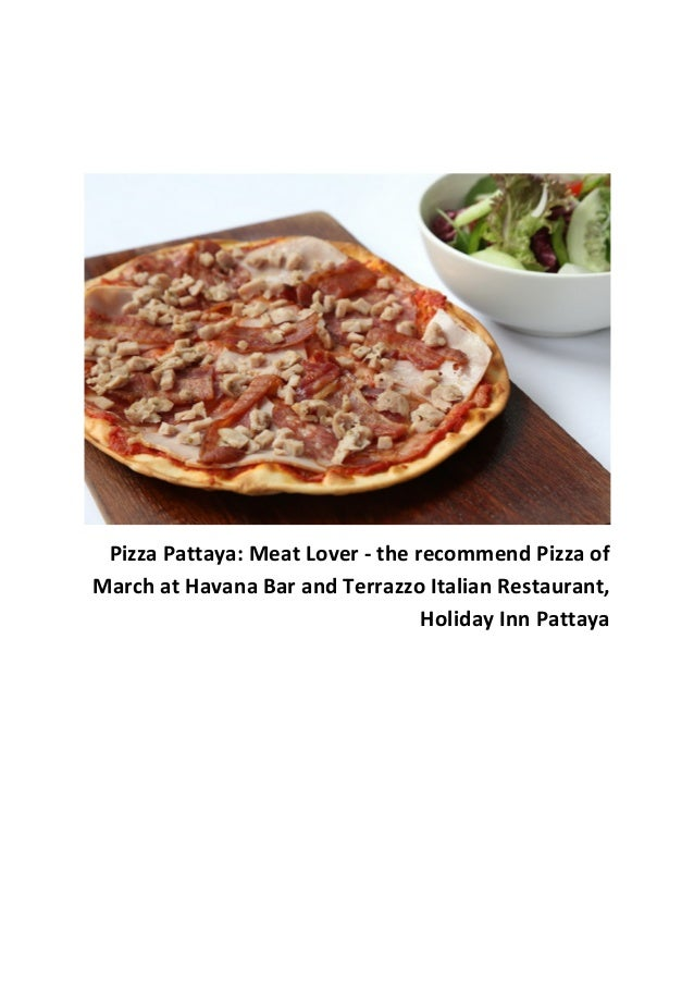 Pizza Pattaya: Meat Lover - the recommend Pizza of March at Havana Bar and Terrazzo Italian Restaurant, Holiday Inn Pattay...