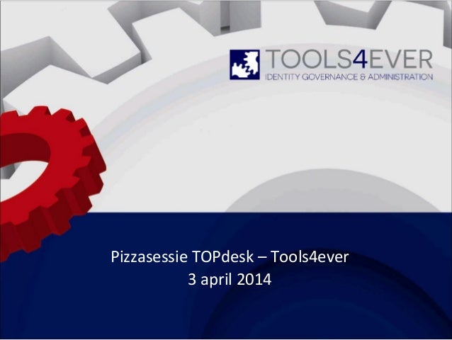 Pizzasessie TOPdesk – Tools4ever 3 april 2014