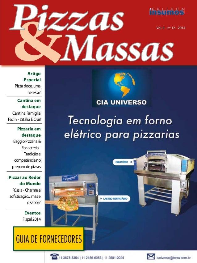Vol. II - nº 12 - 2014 GUIA DE FORNECEDORES Artigo Especial Pizzadoce,uma heresia? Cantina em destaque Cantina Famiglia Fa...