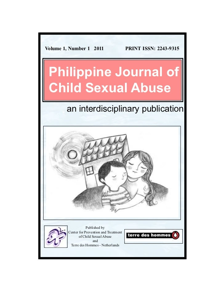 Volume 1, Number 1 2011                        PRINT ISSN: 2243-9315 Philippine Journal of Child Sexual Abuse        an in...
