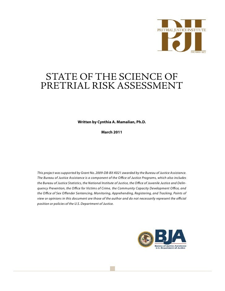 1   STATE OF THE SCIENCE OF  PRETRIAL RISK ASSESSMENT                             Written by Cynthia A. Mamalian, Ph.D.   ...