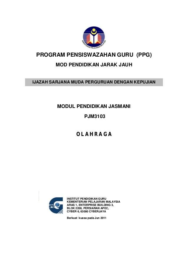 MODUL PENDIDIKAN JASMANIPROGRAM PENSISWAZAHAN GURU (PPG)MOD PENDIDIKAN JARAK JAUHPJM3103OLAHRAGAINSTITUT PENDIDIKAN GURUKE...