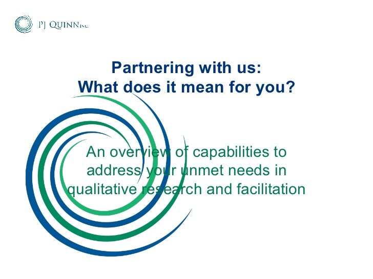 Partnering with us: What does it mean for you? An overview of capabilities to address your unmet needs in qualitative rese...