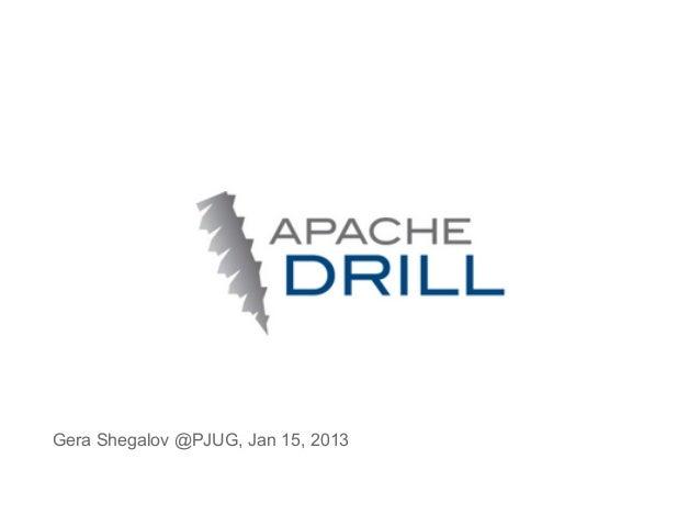 Apache Drill @ PJUG, Jan 15, 2013