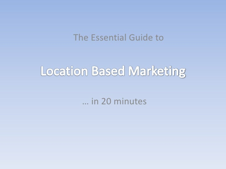 The What, Why and How of Location Marketing - PJ Verhoef, Clarion Consulting - #SMM11