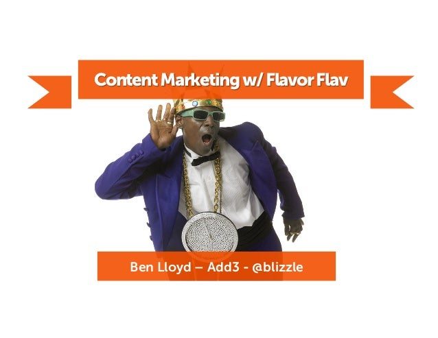 Content Marketing with Flavor Flav