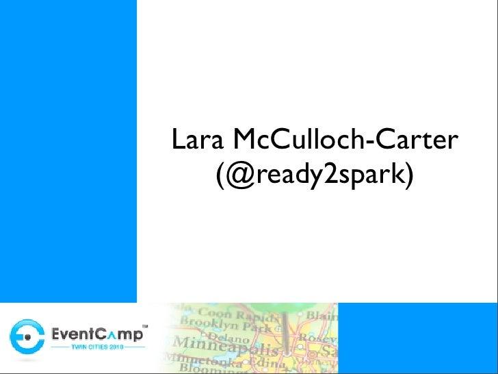 Lara McCulloch-Carter    (@ready2spark)