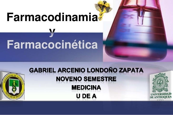 Farmacocinética Farmacodinamia