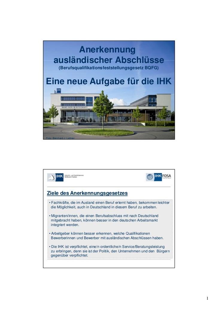Anerkennung      ausländischer Abschlüsse           (Berufsqualifikationsfeststellungsgesetz BQFG)Eine neue Aufgabe für di...