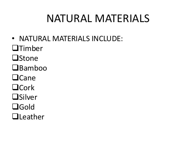 NATURAL AND MAN MADE MATERIALS