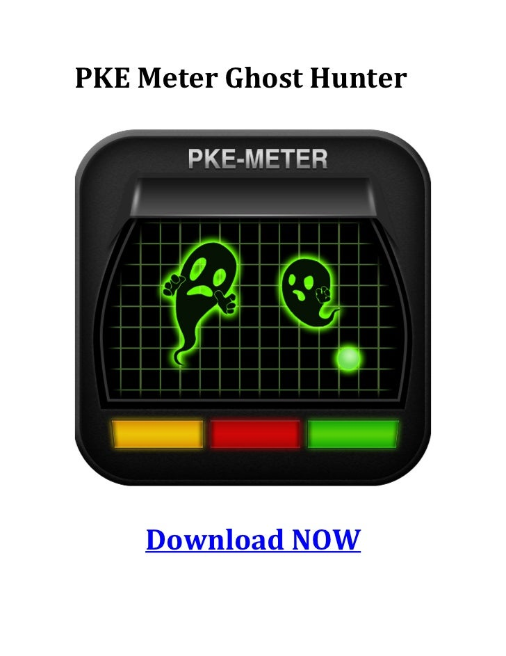 PKE Meter Ghost Hunter    Download NOW