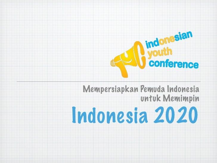 Mempersiapkan Pemuda Indonesia               untuk MemimpinIndonesia 2020