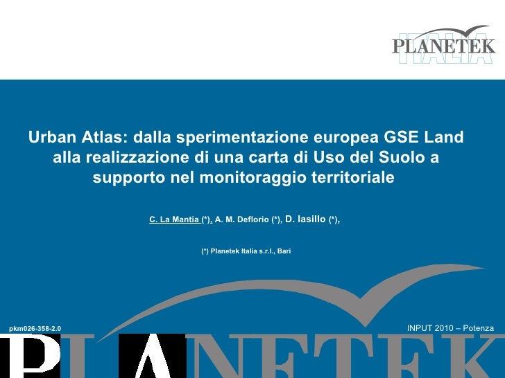 Urban Atlas: dalla sperimentazione europea GSE Land alla realizzazione di una carta di Uso del Suolo a supporto nel monito...