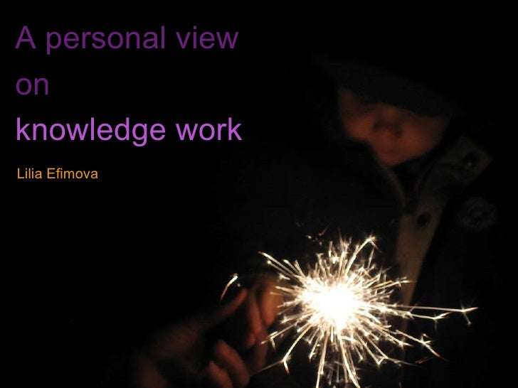 A personal view on knowledge work