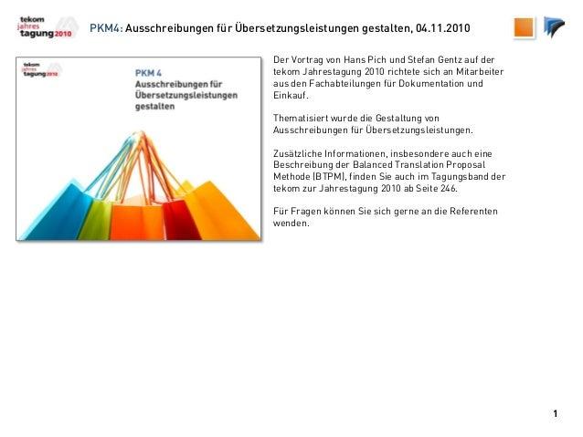 PKM4: Ausschreibungen für Übersetzungsleistungen gestalten, 04.11.2010 1 Der Vortrag von Hans Pich und Stefan Gentz auf de...