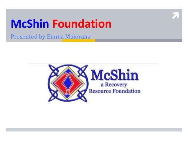  McShin Foundation Presented by Emma Maiorana