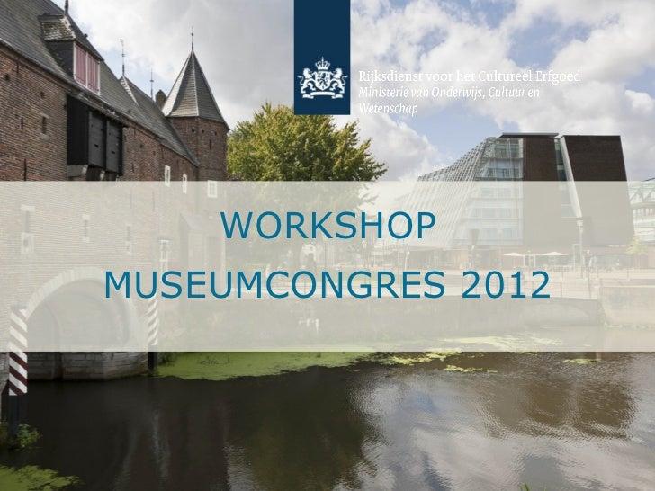 WORKSHOPMUSEUMCONGRES 2012