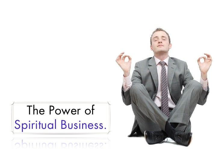 The Power ofSpiritual Business.