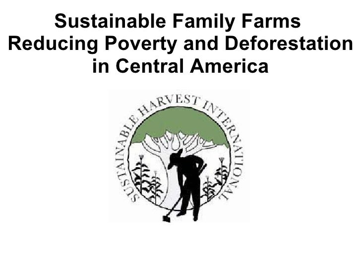Sustainable Family Farms  Reducing Poverty and Deforestation in Central America
