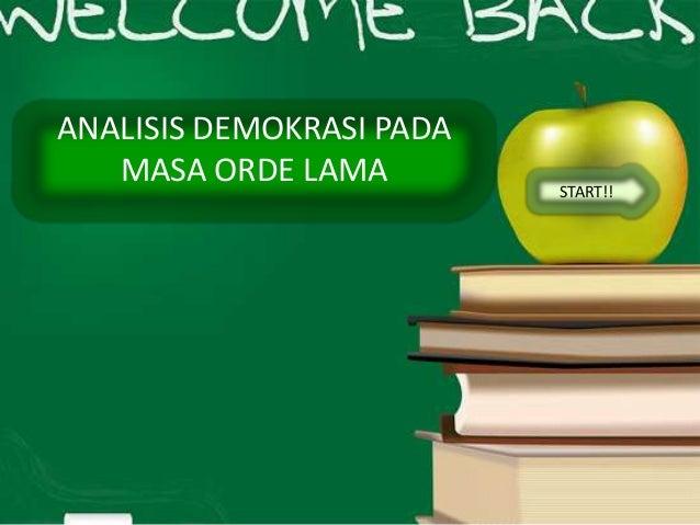 ANALISIS DEMOKRASI PADA   MASA ORDE LAMA         START!!
