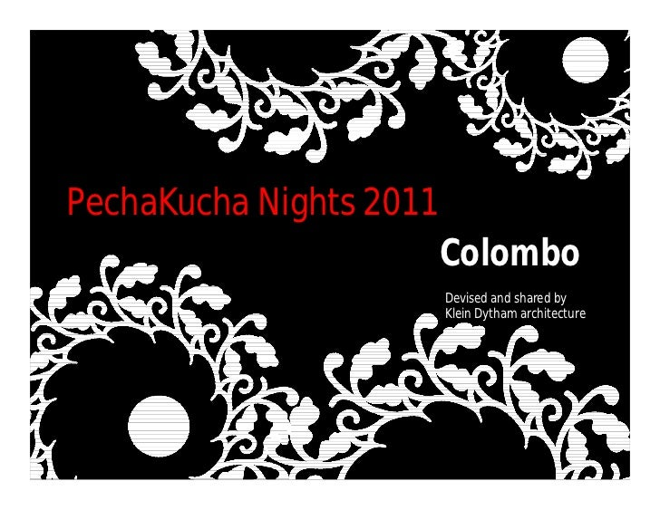 PechaKucha Nights 2011              Text                         Colombo                         Devised and shared by    ...