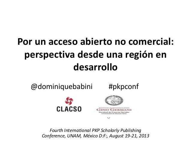Por un acceso abierto no comercial: perspectiva desde una región en desarrollo