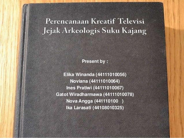 Present by :   Elika Winanda (44111010056)      Noviana (44111010064)    Ines Pratiwi (44111010067)Gatot Wiradharmawa (441...