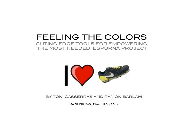 FEELING THE COLORSCUTING EDGE TOOLS FOR EMPOWERINGTHE MOST NEEDED: ESPURNA PROJECT        I  BY TONI CASSERRAS AND RAMON B...
