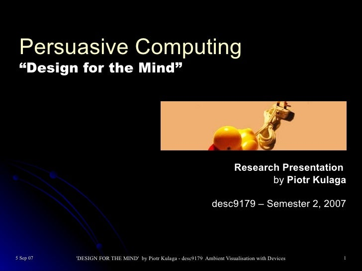 Persuasive Computing - Design for the Mind