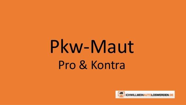 Pkw-Maut  Pro & Kontra