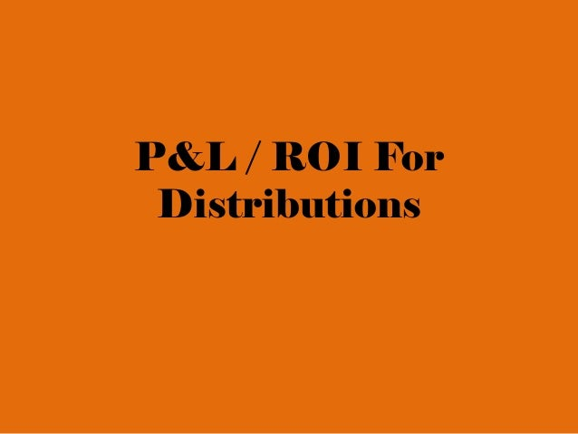P&L / ROI For Distributions
