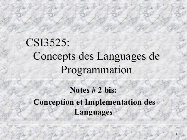 CSI3525: Concepts des Languages de      Programmation          Notes # 2 bis: Conception et Implementation des           L...