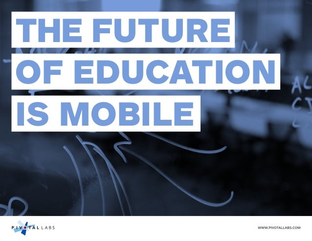The Future of Education Is Mobile