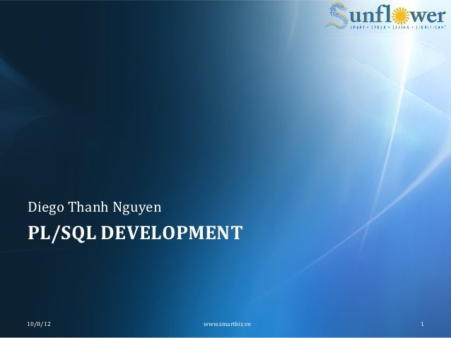 Diego Thanh Nguyen PL/SQL DEVELOPMENT 10/8/12                     www.smartbiz.vn    1
