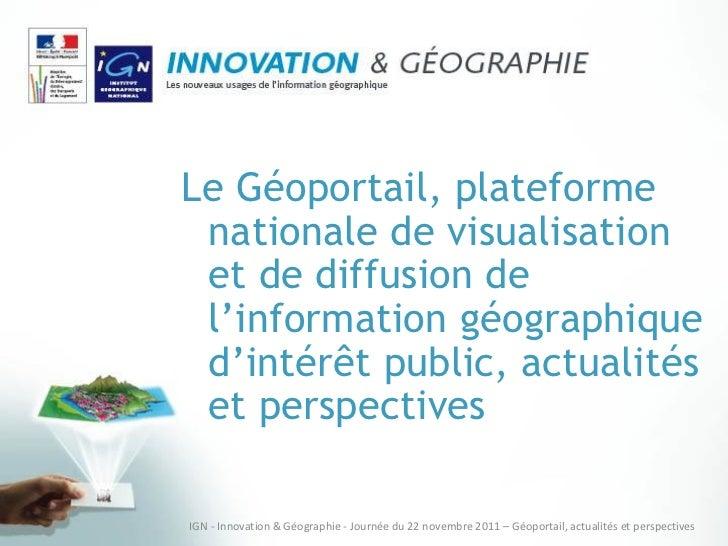 Le Géoportail, plateforme nationale de visualisation et de diffusion de l'information géographique d'intérêt public, actua...