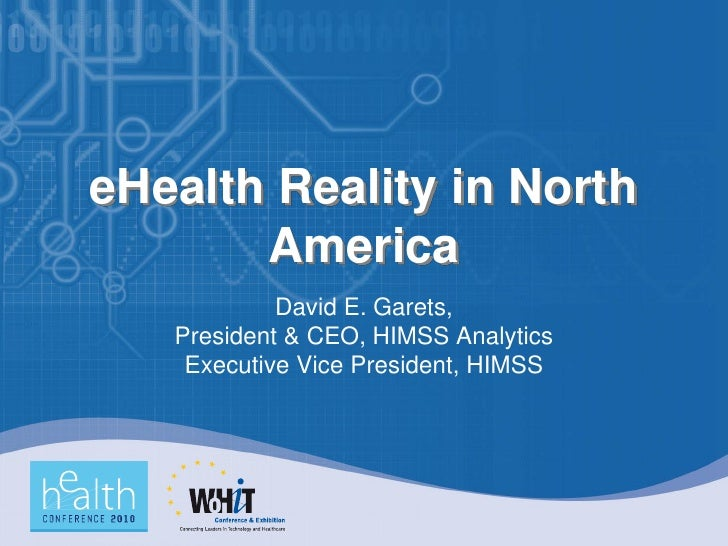 eHealth Reality in North        America             David E. Garets,    President & CEO, HIMSS Analytics     Executive Vic...