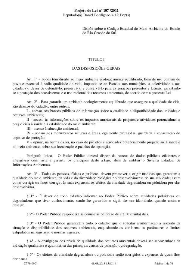 Projeto de Lei nº 107 /2011 Deputado(a) Daniel Bordignon + 12 Dep(s) Dispõe sobre o Código Estadual do Meio Ambiente do Es...