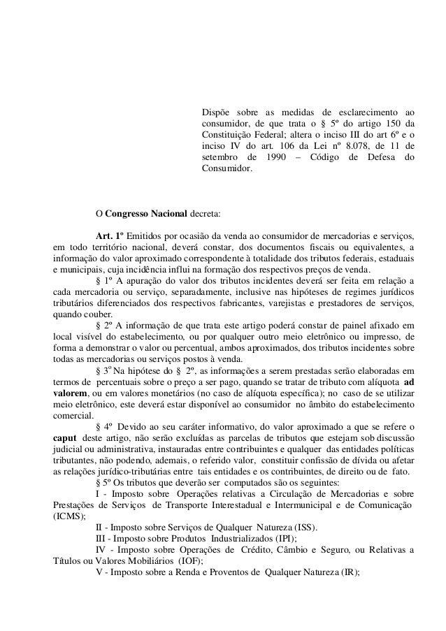 Dispõe sobre as medidas de esclarecimento ao                                       consumidor, de que trata o § 5º do arti...