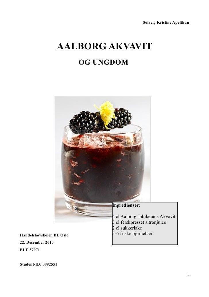 Solveig Kristine Apelthun                    AALBORG AKVAVIT                            OG UNGDOM                         ...